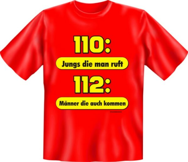 Feuerwehr T-Shirt rot ... 110: Jungs die man ruft 112: Männer die auch kommen