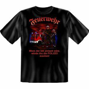 Feuerwehr T-Shirt schwarz ...wenn der Job einfach wäre würde ihn die Polizei machen