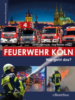 Feuerwehr Köln - wie geht das?