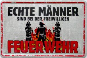 """geprägtes Feuerwehr-Blechschild """"Echte Männer """""""