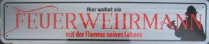 """Retro Blechschild """" Hier wohnt ein FEUERWEHRMANN mit der Flamme seines Lebens"""